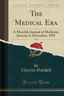 The Medical Era, Vol. 9