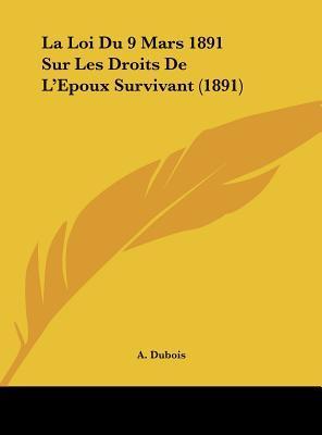 La Loi Du 9 Mars 1891 Sur Les Droits de L'Epoux Survivant (1891)