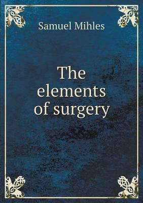 The Elements of Surgery