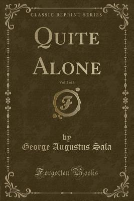 Quite Alone, Vol. 2 of 3 (Classic Reprint)