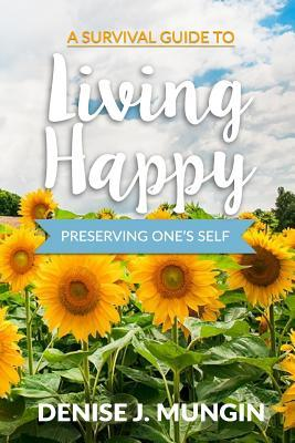 A Survival Guide to Living Happy