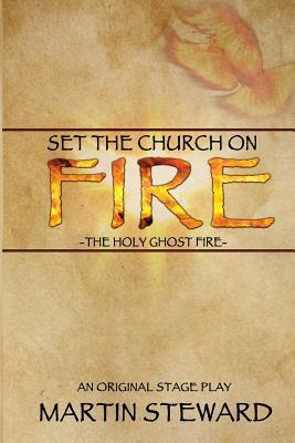Set the Church on Fire