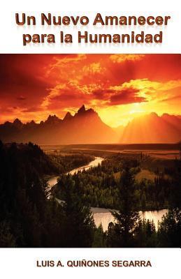 Un Nuevo Amanecer para la Humanidad / A New Dawn for Humanity