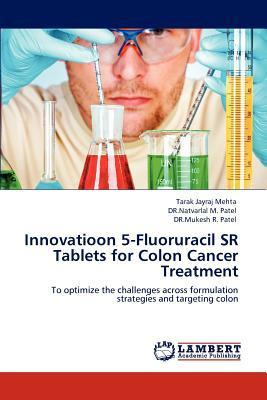 Innovatioon 5-Fluoruracil SR Tablets for Colon Cancer Treatment