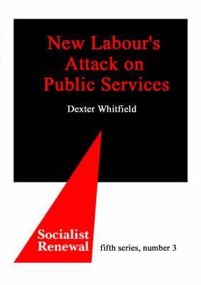 New Labour's Attack on Public Services