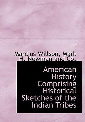 American History Comprising Historical Sketches of the Indian Tribes
