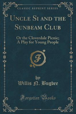Uncle Si and the Sunbeam Club
