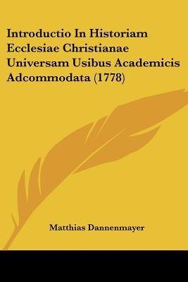 Introductio in Historiam Ecclesiae Christianae Universam Usibus Academicis Adcommodata (1778)
