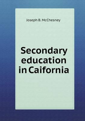 Secondary Education in Caifornia
