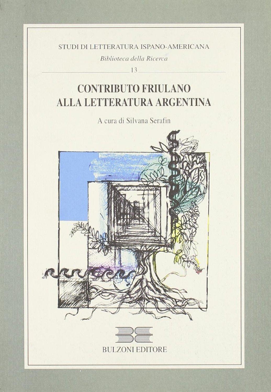 Contributo friulano alla letteratura argentina