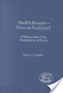 Mark's Gospel--Prior Or Posterior?