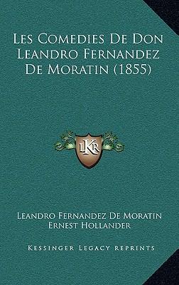 Les Comedies de Don Leandro Fernandez de Moratin (1855)