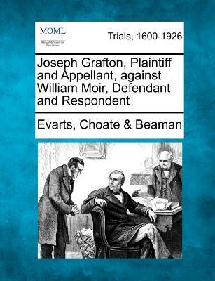 Joseph Grafton, Plaintiff and Appellant, Against William Moir, Defendant and Respondent