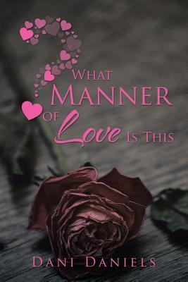 What Manner of Love Is This