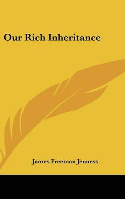 Our Rich Inheritance