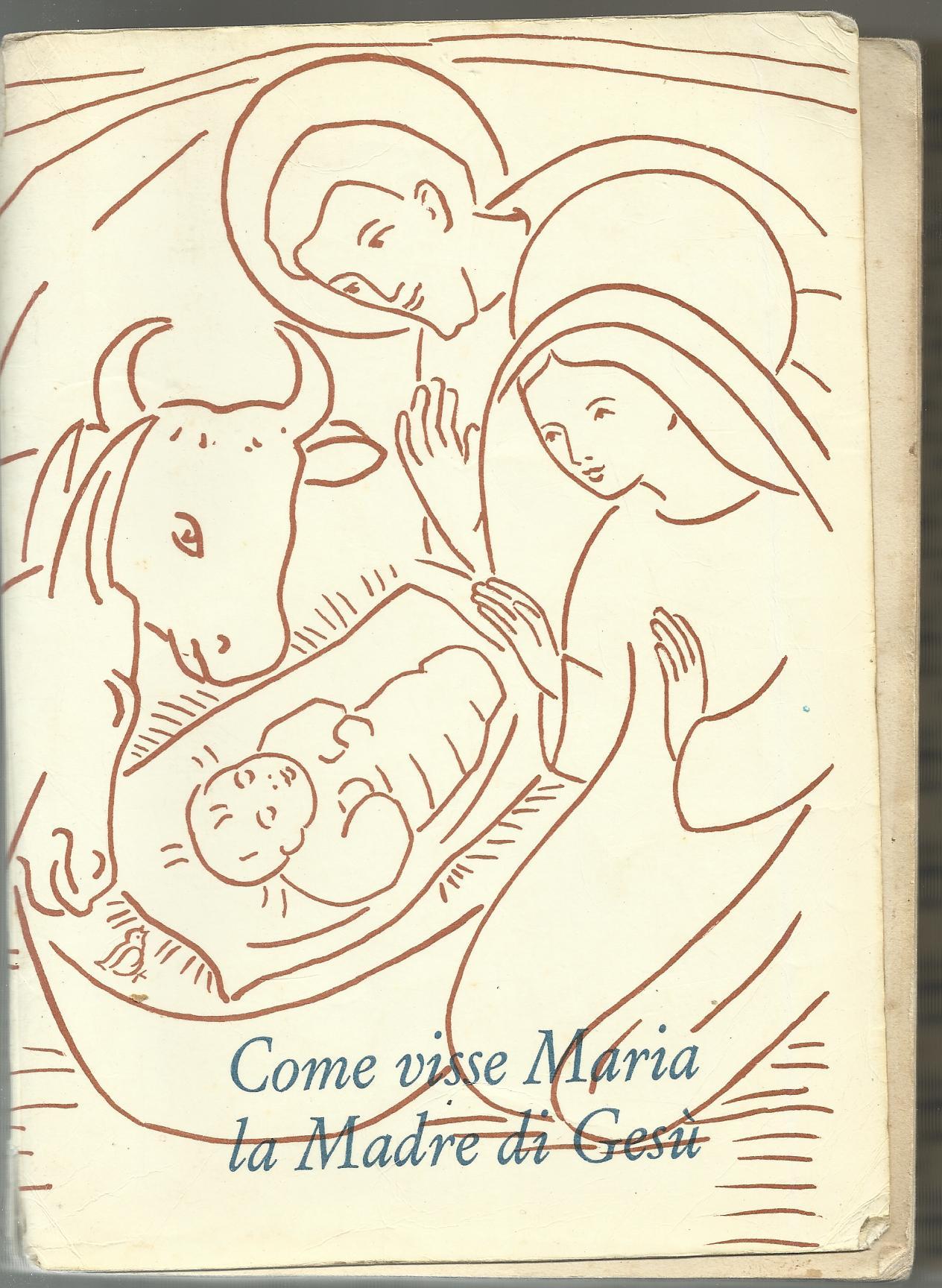 Come visse Maria la ...