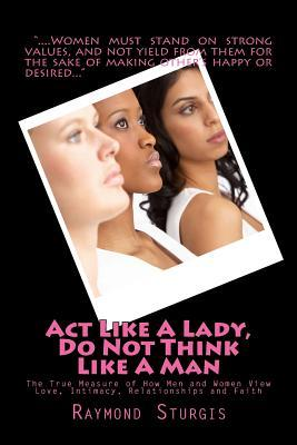 Act Like a Lady, Do Not Think Like a Man