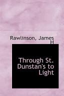 Through St. Dunstan's to Light