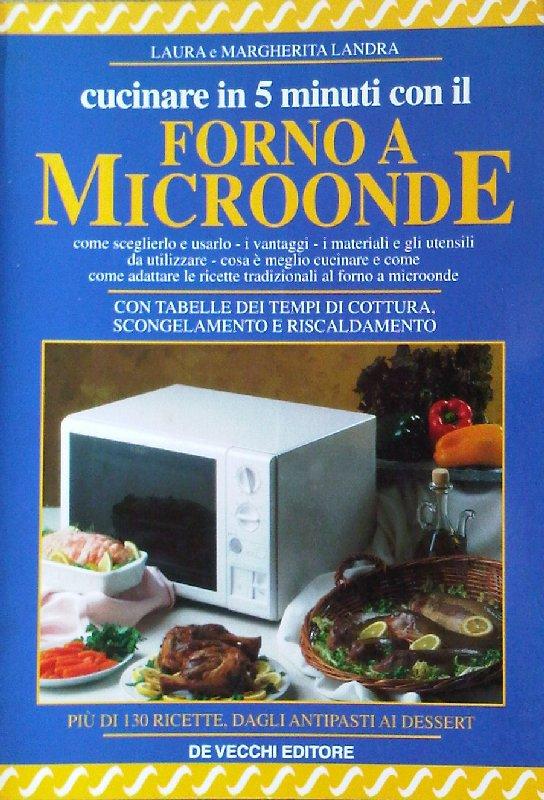 Cucinare in 5 minuti con il forno a microonde