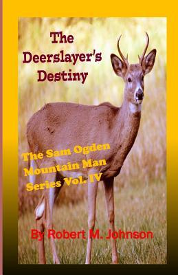 The Deerslayer's Des...
