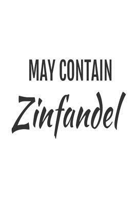 May Contain Zinfandel
