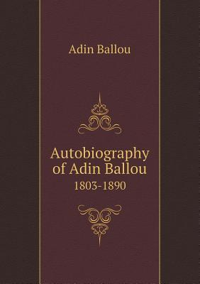 Autobiography of Adin Ballou 1803-1890