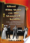 Silent Film Stars on the Stages of Seattle