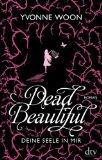 Dead Beautiful- Deine Seele in mir