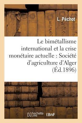 Le Bimetallisme International et la Crise Monétaire Actuelle