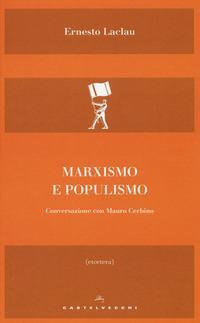 Marxismo e populismo. Conversazione con Mauro Cerbino