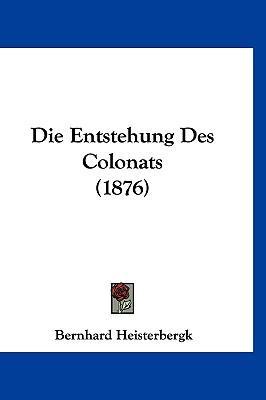 Die Entstehung Des Colonats (1876)