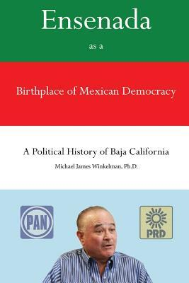 Ensenada As a Birthplace of Mexican Democracy