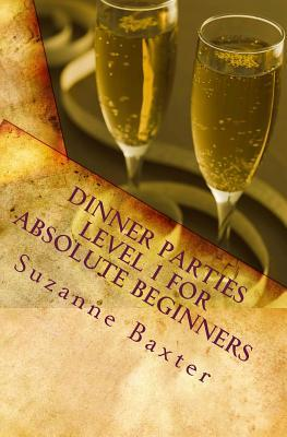 Dinner Parties Level 1 for Absolute Beginners