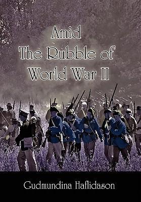Amid the Rubble of World War II