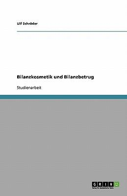 Bilanzkosmetik und Bilanzbetrug