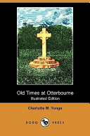 Old Times at Otterbourne (Illustrated Edition) (Dodo Press)