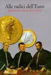 Alle radici dell'euro. Quando la moneta fa la storia