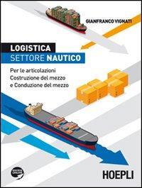 Logistica, settore nautico. Per le articolazioni costruzione del mezzo e conduzione del mezzo