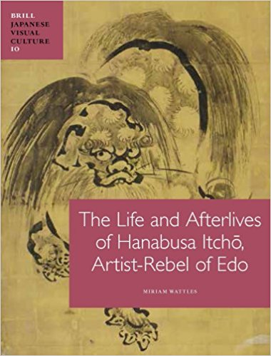 The Life and Afterlives of Hanabusa Itchō, Artist-Rebel of Edo