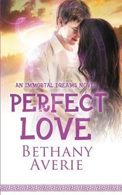 Perfect Love (an Immortal Dreams Novel