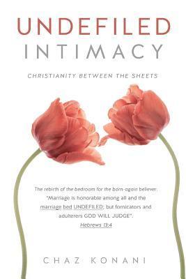 Undefiled Intimacy