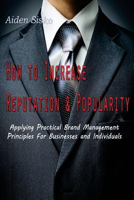 How to Increase Reputation and Popularity