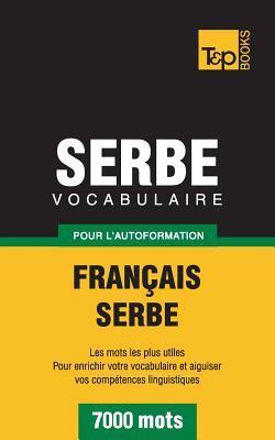 Vocabulaire français-serbe pour l'autoformation. 7000 mots