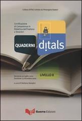 Quaderni Ditals. Certificazione di competenza in didattica dell'italiano a stranieri. Livello 2°. Sessione 19 luglio 2010. Sessione 13 dicembre 2010