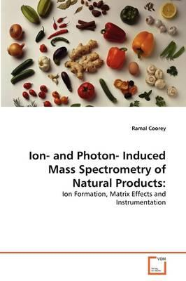 Ion- and Photon- Induced Mass Spectrometry of Natural Products