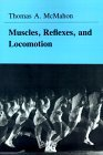 Muscles, Reflexes, and Locomotion