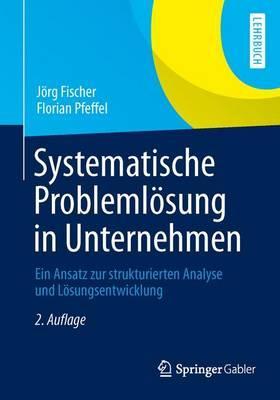 Systematische Problemlösung in Unternehmen