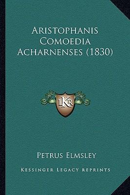 Aristophanis Comoedia Acharnenses (1830)