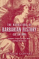 The Narrators of Barbarian History (A.D. 550-800)