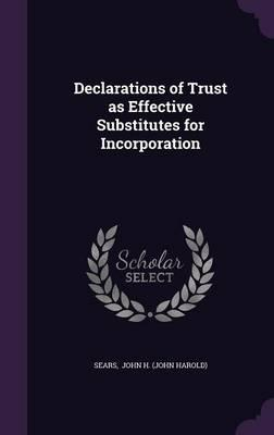 Declarations of Trust as Effective Substitutes for Incorporation